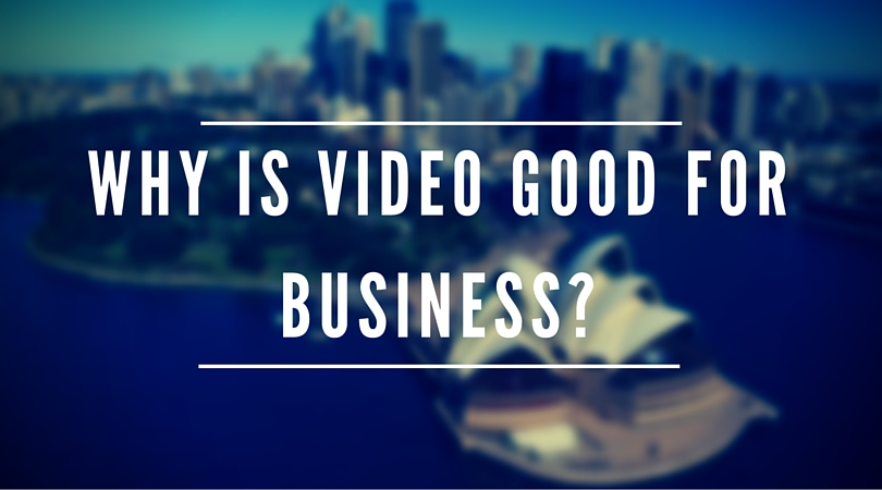 why is video good for business