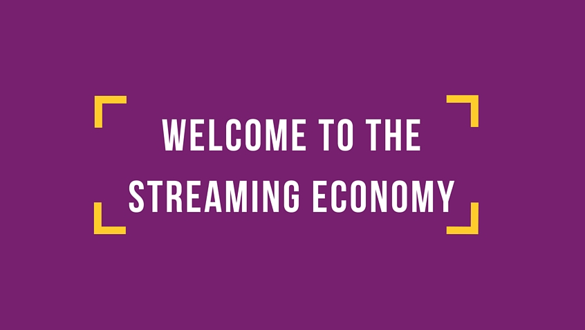 Welcome to the streaming economy
