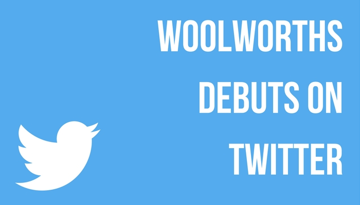Woolworths Debuts on Twitter