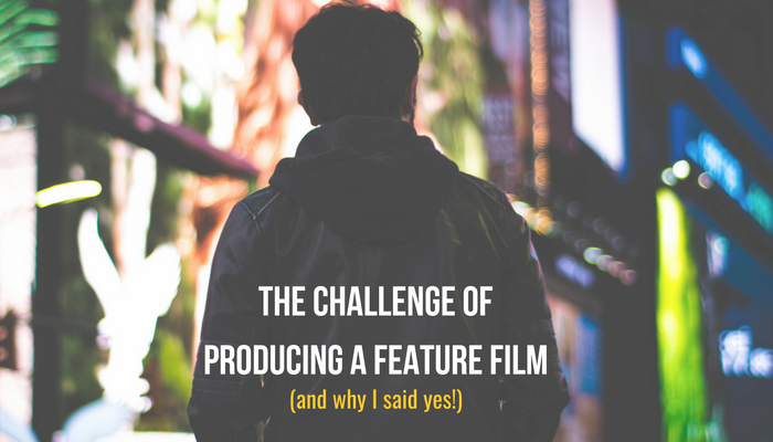 the-challenge-of-producing-a-feature-film-1